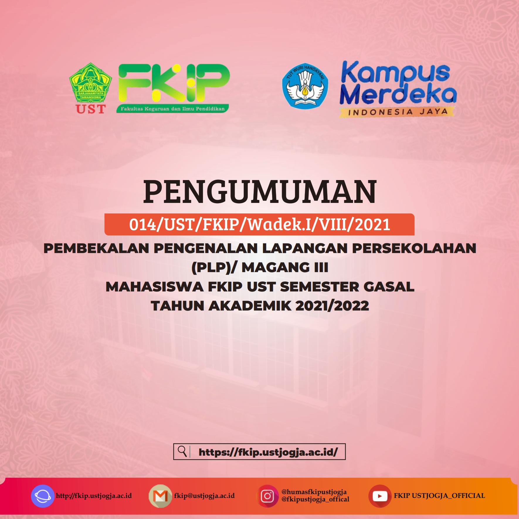 PENGUMUMAN PEMBEKALAN PENGENALAN LAPANGAN PERSEKOLAHAN (PLP)/MAGANG III MAHASISWA FKIP UST SEMESTER GASAL TAHUN AKADEMIK 2021/2022